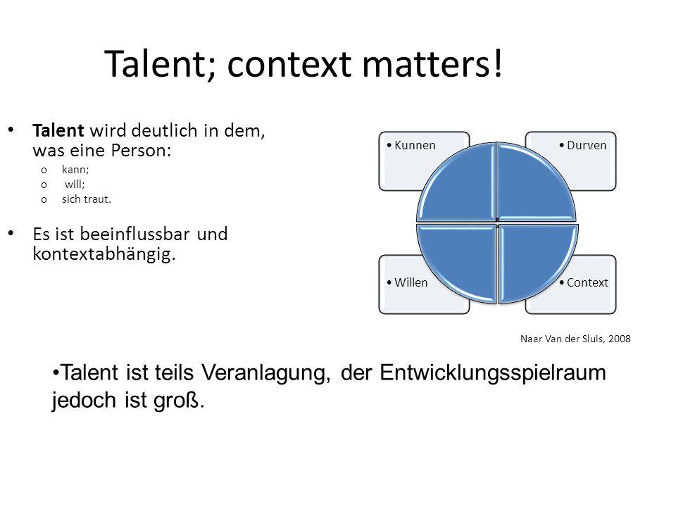 Talent; context matters!