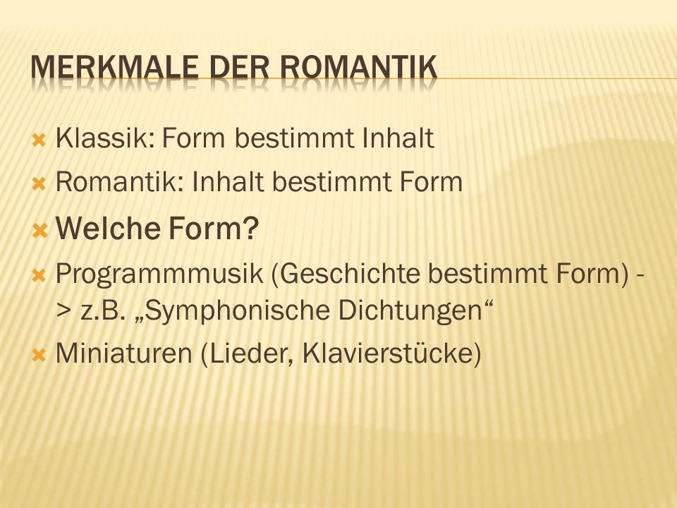 Merkmale der Romantik Welche Form Klassik: Form bestimmt Inhalt