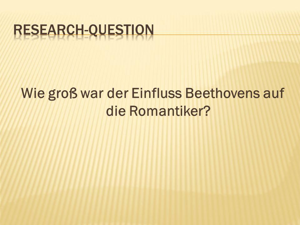 Wie groß war der Einfluss Beethovens auf die Romantiker