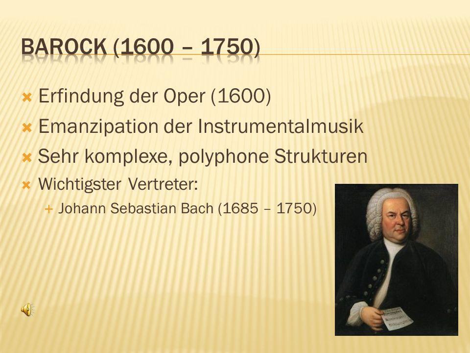 Barock (1600 – 1750) Erfindung der Oper (1600)