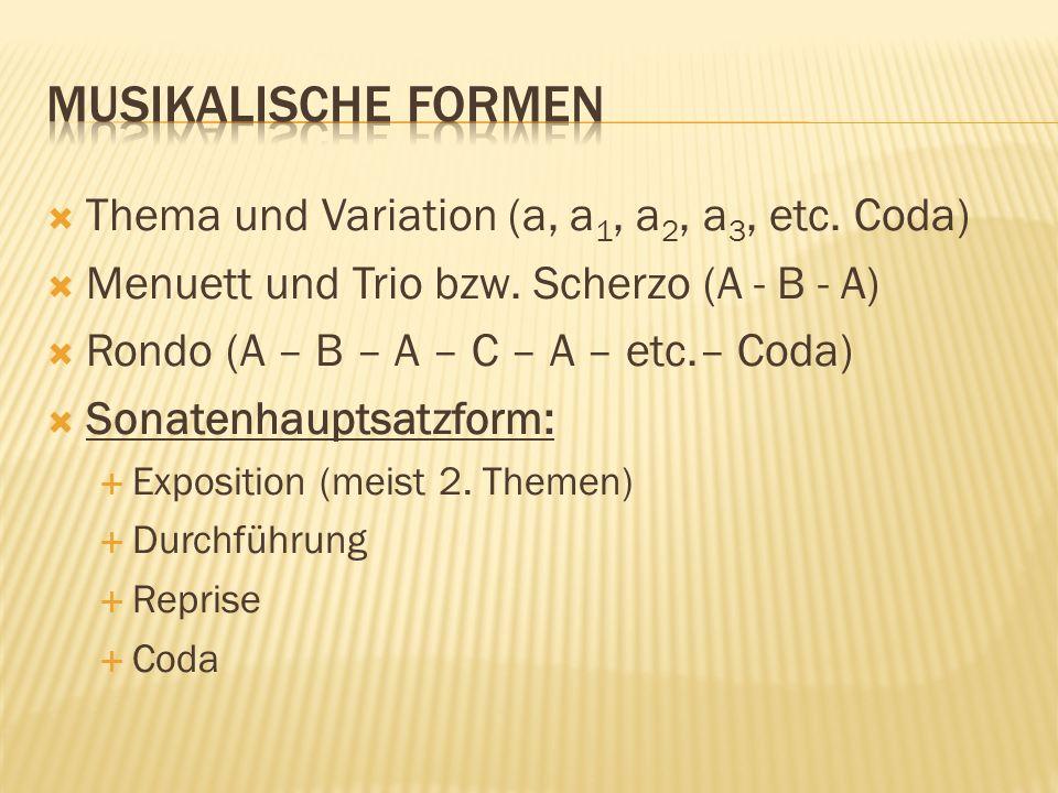 Musikalische Formen Thema und Variation (a, a1, a2, a3, etc. Coda)