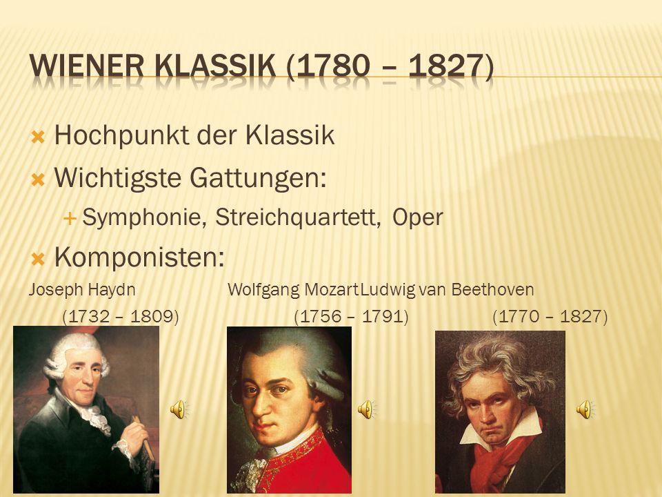 Wiener Klassik (1780 – 1827) Hochpunkt der Klassik