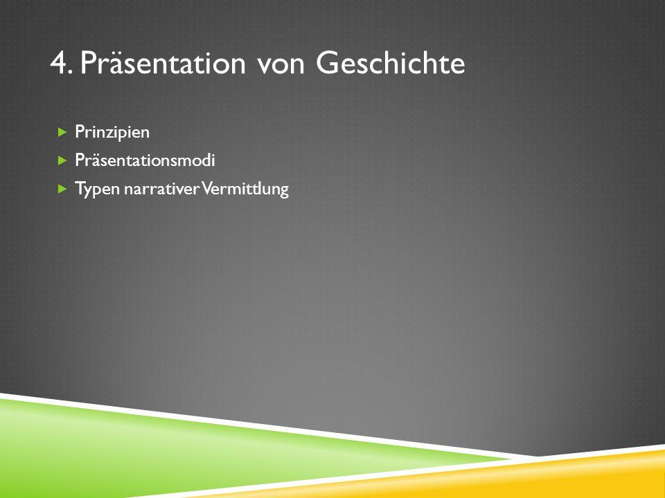 4. Präsentation von Geschichte