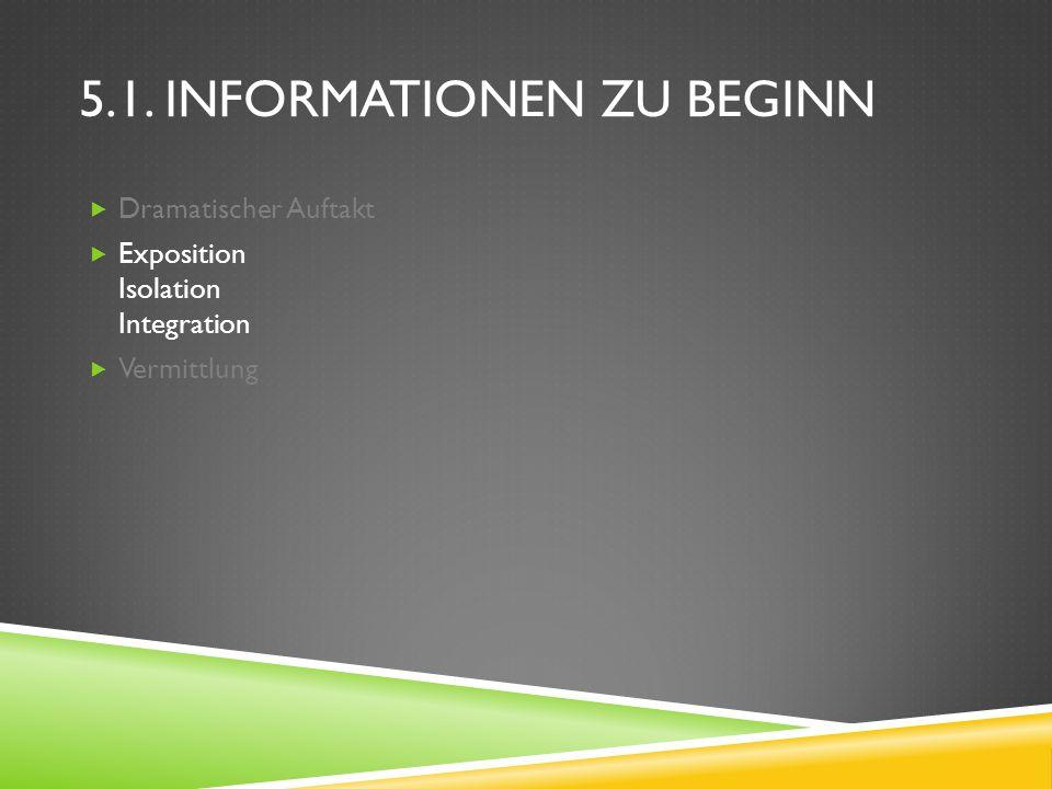 5.1. Informationen zu Beginn