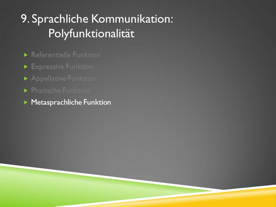 9. Sprachliche Kommunikation: Polyfunktionalität