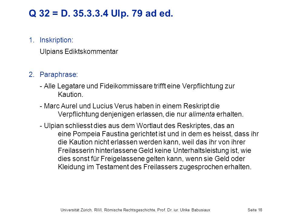 Q 32 = D. 35.3.3.4 Ulp. 79 ad ed. Inskription: Ulpians Ediktskommentar