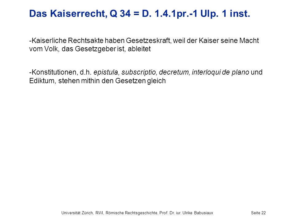 Das Kaiserrecht, Q 34 = D. 1.4.1pr.-1 Ulp. 1 inst.