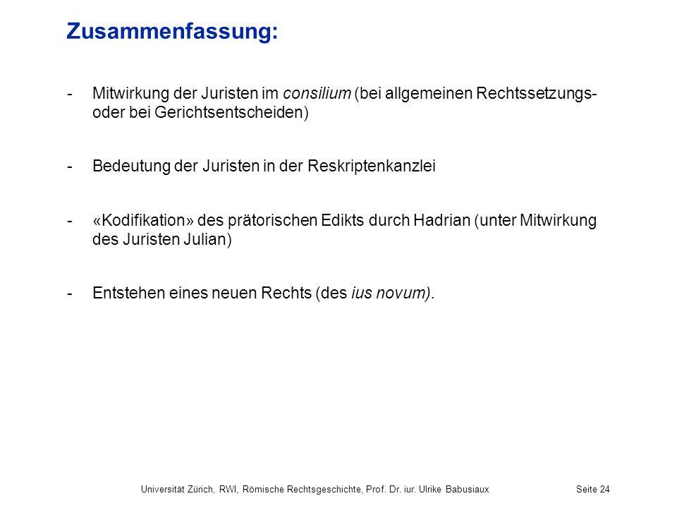 Zusammenfassung: Mitwirkung der Juristen im consilium (bei allgemeinen Rechtssetzungs- oder bei Gerichtsentscheiden)