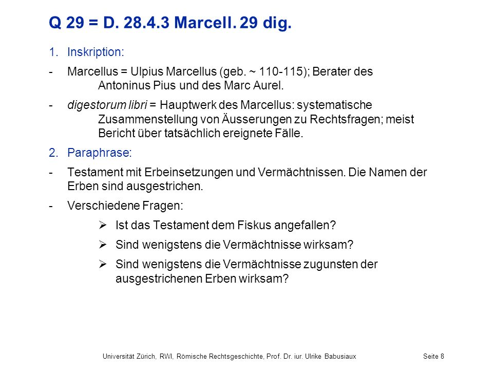 Q 29 = D. 28.4.3 Marcell. 29 dig. Inskription: