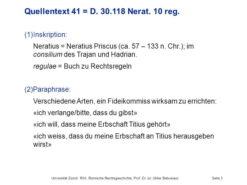 Quellentext 41 = D. 30.118 Nerat. 10 reg.