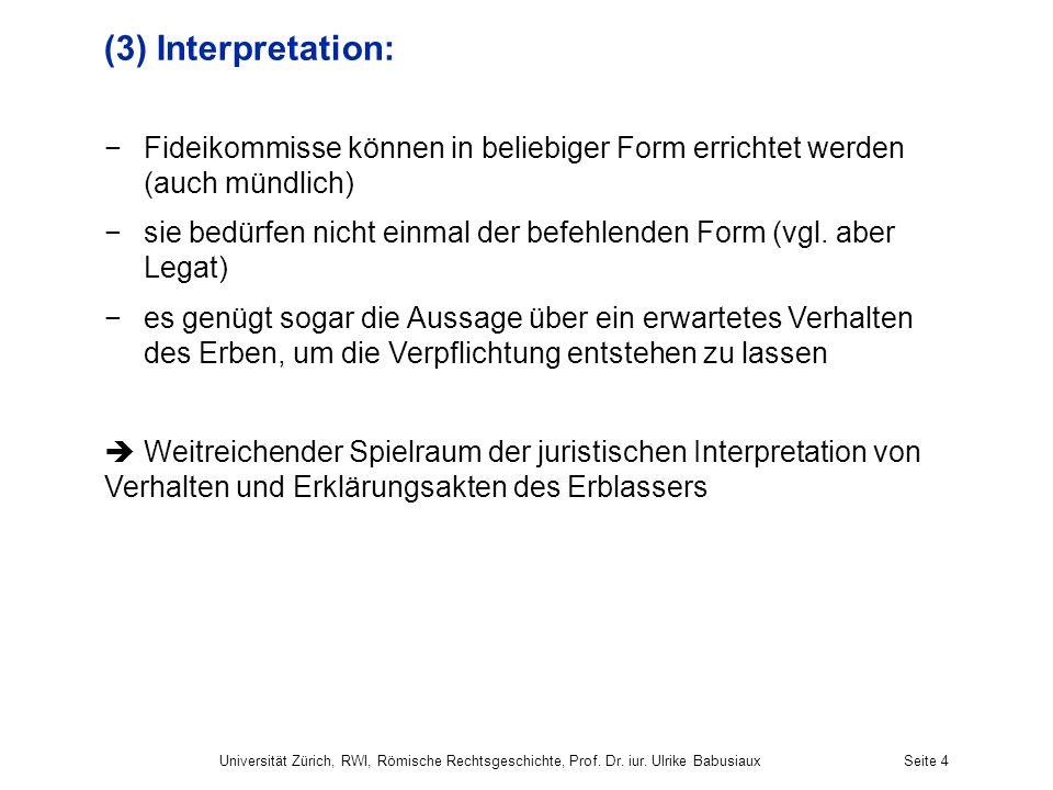 (3) Interpretation: Fideikommisse können in beliebiger Form errichtet werden (auch mündlich)
