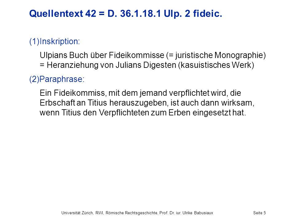 Quellentext 42 = D. 36.1.18.1 Ulp. 2 fideic.