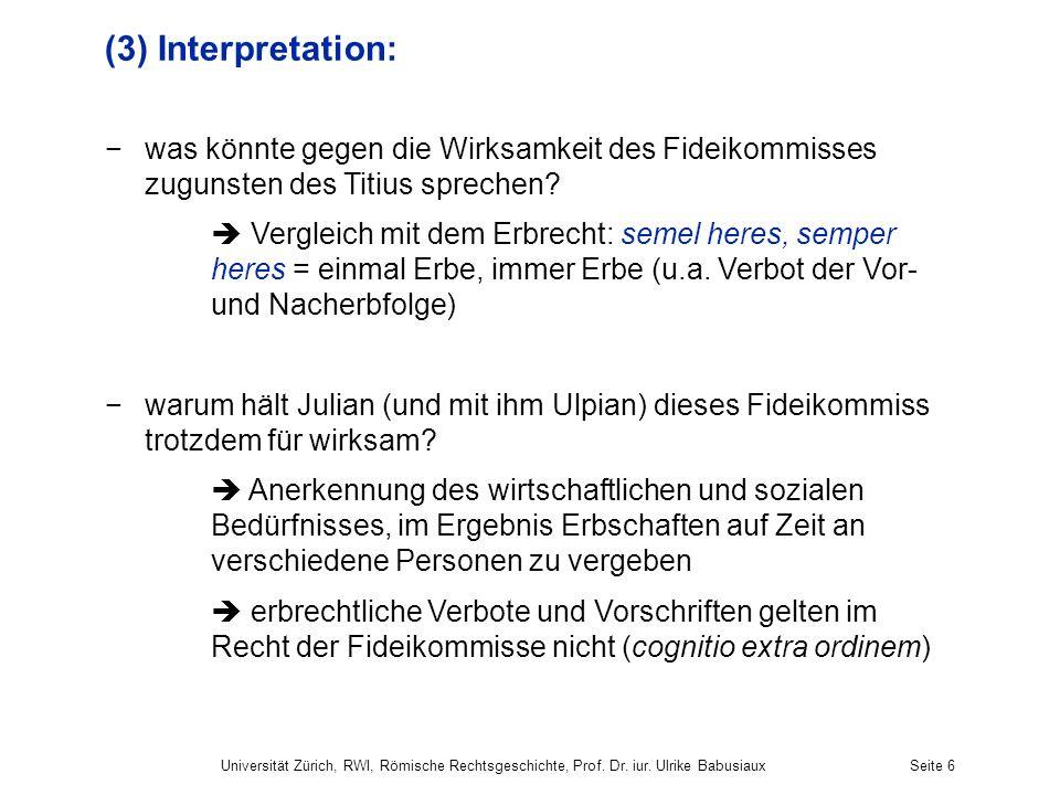 (3) Interpretation: was könnte gegen die Wirksamkeit des Fideikommisses zugunsten des Titius sprechen