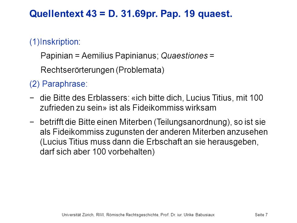 Quellentext 43 = D pr. Pap. 19 quaest.