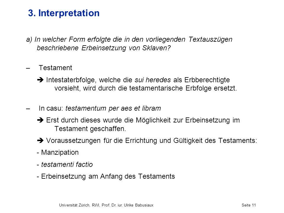 3. Interpretation a) In welcher Form erfolgte die in den vorliegenden Textauszügen beschriebene Erbeinsetzung von Sklaven