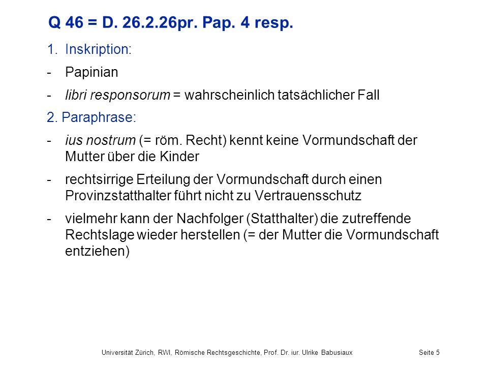 Q 46 = D. 26.2.26pr. Pap. 4 resp. Inskription: Papinian