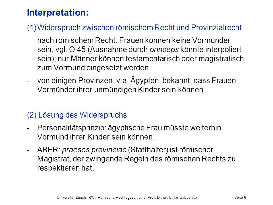 Interpretation: Widerspruch zwischen römischem Recht und Provinzialrecht.