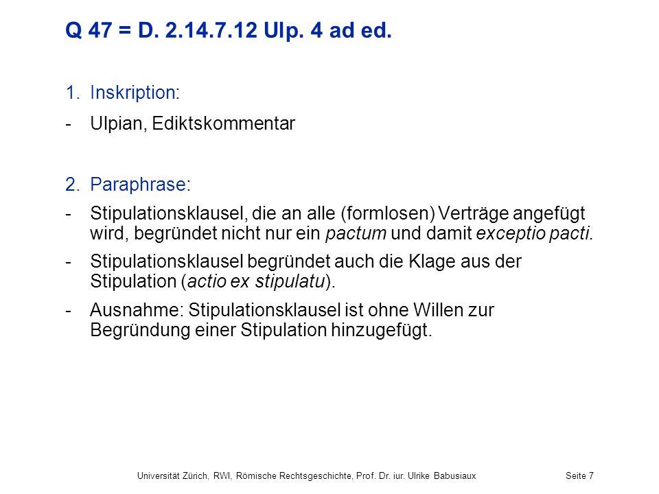 Q 47 = D. 2.14.7.12 Ulp. 4 ad ed. Inskription: Ulpian, Ediktskommentar