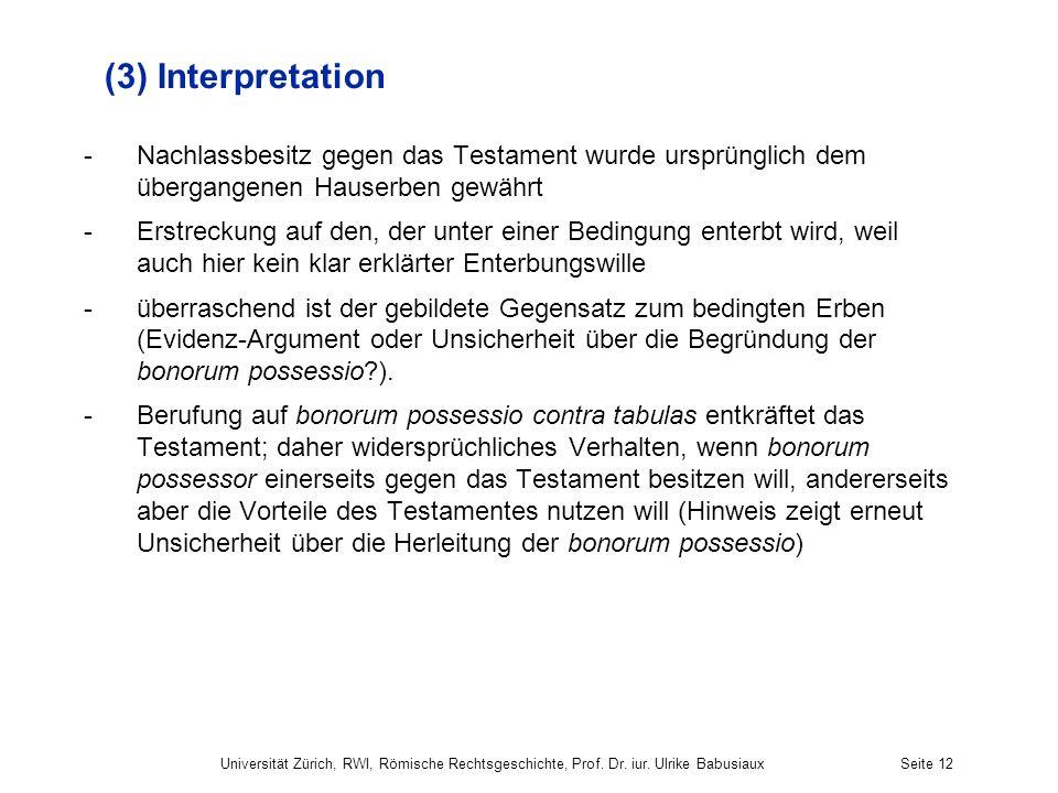 (3) Interpretation Nachlassbesitz gegen das Testament wurde ursprünglich dem übergangenen Hauserben gewährt.