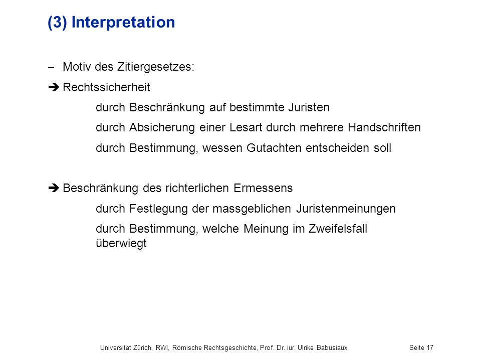 (3) Interpretation Motiv des Zitiergesetzes: Rechtssicherheit