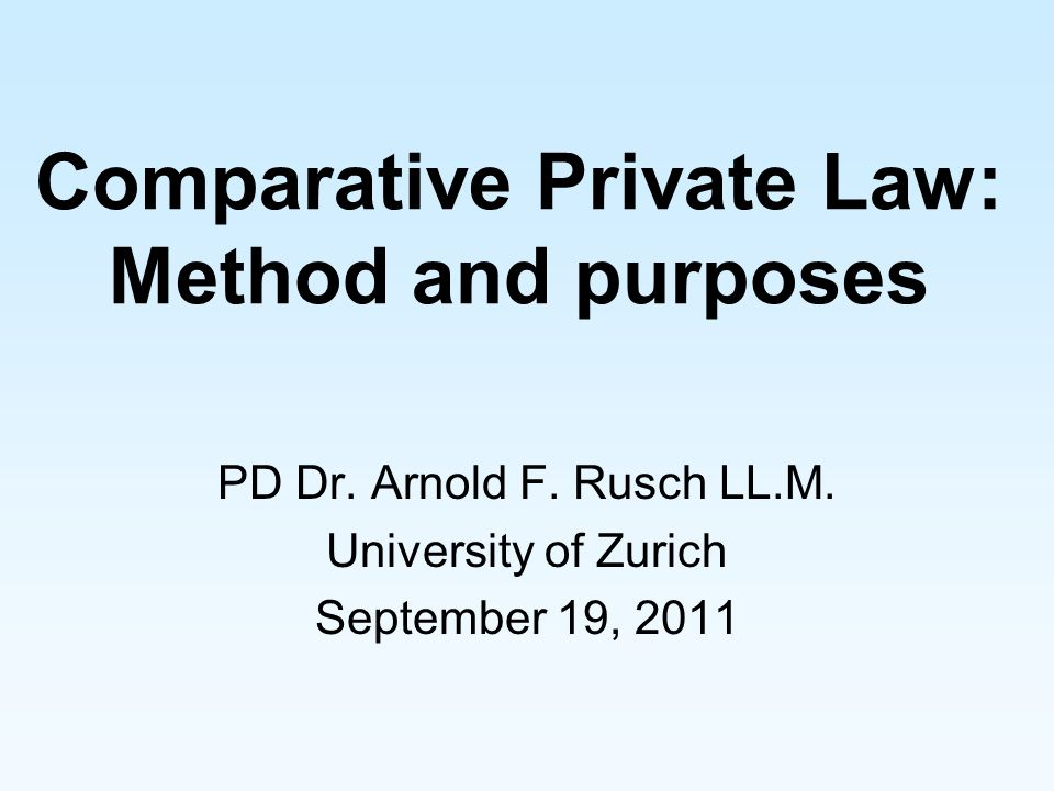 Comparative Private Law: Method and purposes