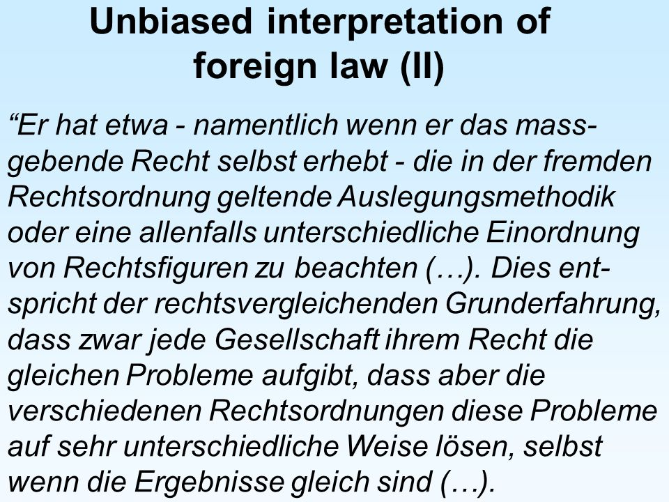 Unbiased interpretation of foreign law (II)
