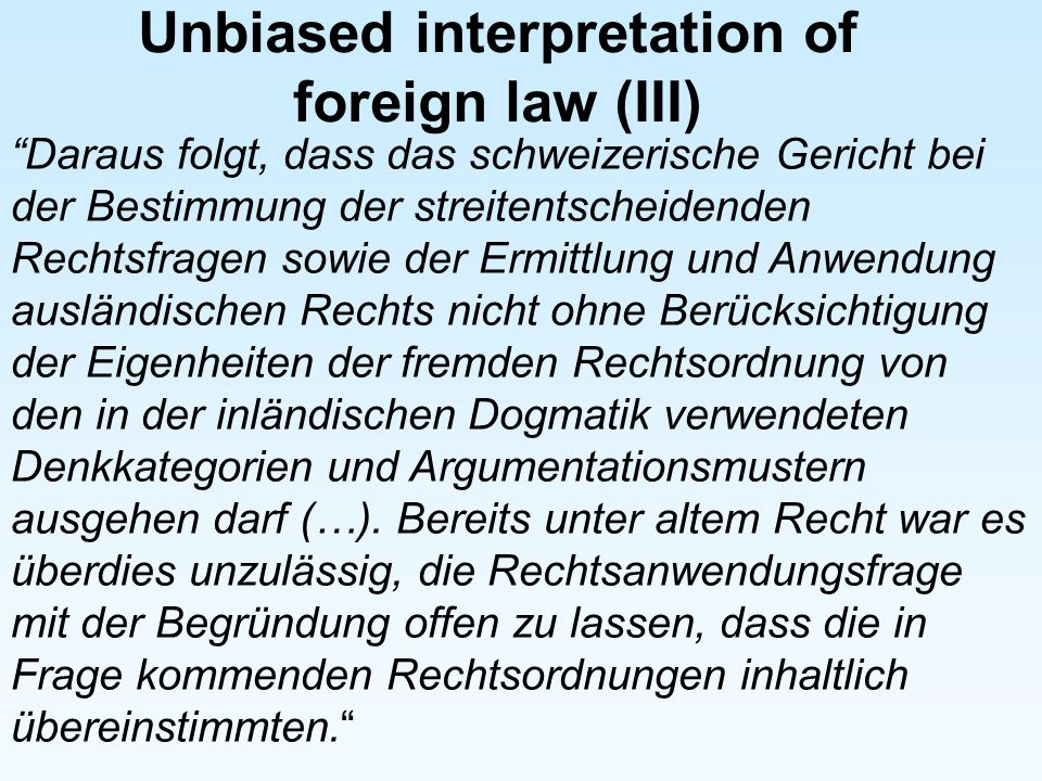 Unbiased interpretation of foreign law (III)
