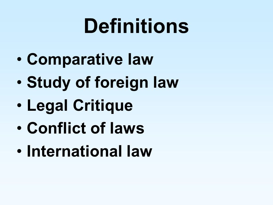 Definitions Comparative law Study of foreign law Legal Critique