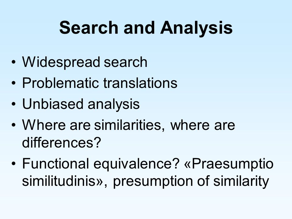 Search and Analysis Widespread search Problematic translations