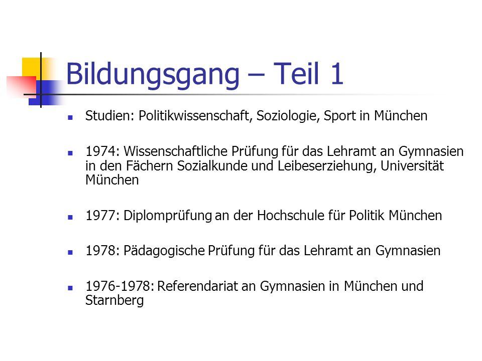 Bildungsgang – Teil 1Studien: Politikwissenschaft, Soziologie, Sport in München.