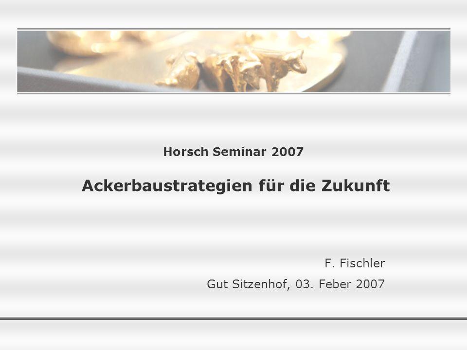 Horsch Seminar 2007 Ackerbaustrategien für die Zukunft