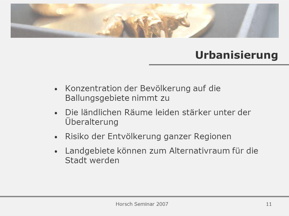Urbanisierung Konzentration der Bevölkerung auf die Ballungsgebiete nimmt zu. Die ländlichen Räume leiden stärker unter der Überalterung.