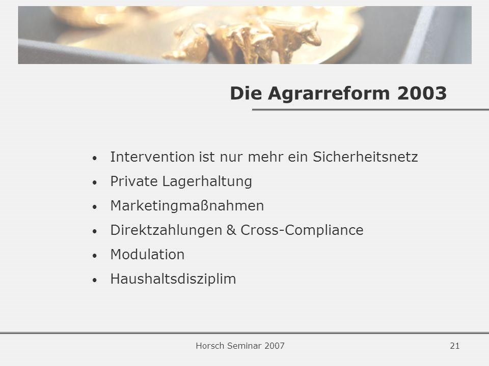 Die Agrarreform 2003 Intervention ist nur mehr ein Sicherheitsnetz