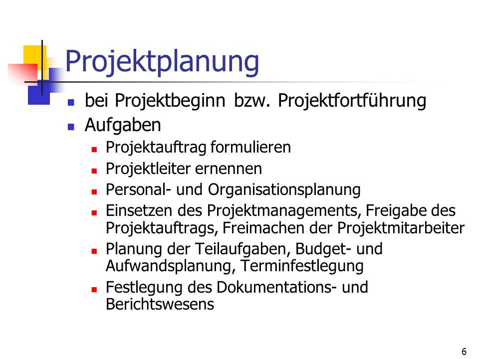 Projektplanung bei Projektbeginn bzw. Projektfortführung Aufgaben