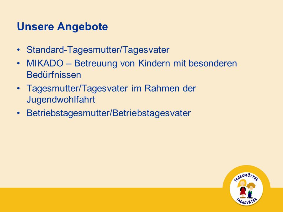 Unsere Angebote Standard-Tagesmutter/Tagesvater
