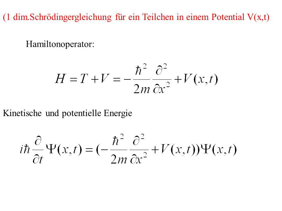 (1 dim.Schrödingergleichung für ein Teilchen in einem Potential V(x,t)