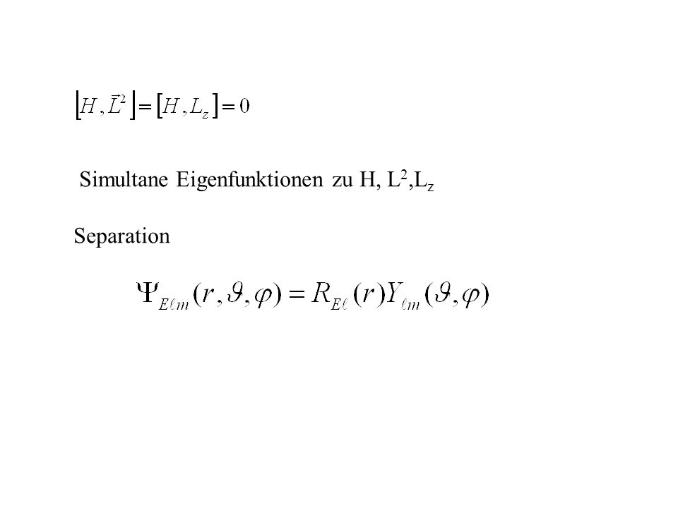 Simultane Eigenfunktionen zu H, L2,Lz