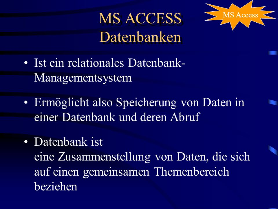 MS ACCESS Datenbanken Ist ein relationales Datenbank-Managementsystem