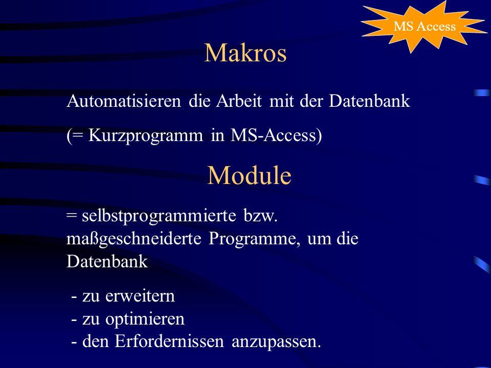 Makros Module Automatisieren die Arbeit mit der Datenbank