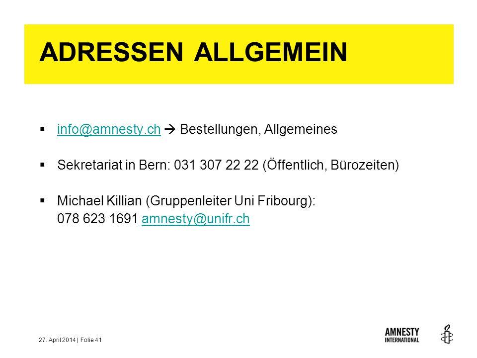 ADRESSEN ALLGEMEIN info@amnesty.ch  Bestellungen, Allgemeines