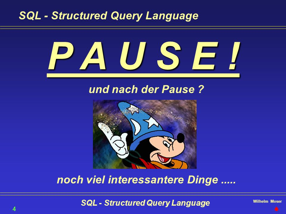 noch viel interessantere Dinge ..... SQL - Structured Query Language
