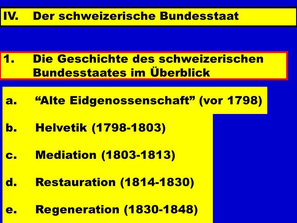 IV. Der schweizerische Bundesstaat