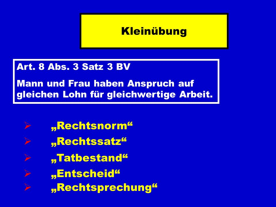 "Kleinübung ""Rechtsnorm ""Rechtssatz ""Tatbestand ""Entscheid"