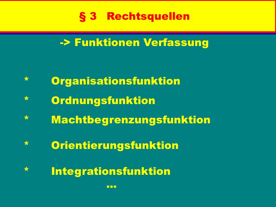 -> Funktionen Verfassung