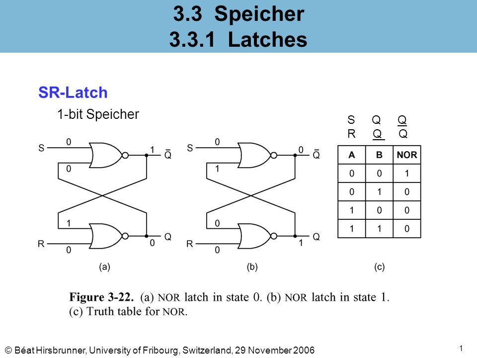 3.3 Speicher 3.3.1 Latches SR-Latch 1-bit Speicher S Q Q R Q Q