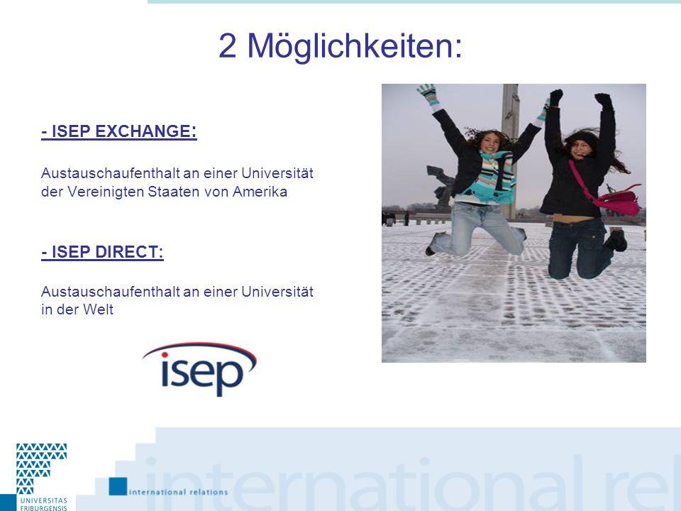 2 Möglichkeiten: - ISEP EXCHANGE: - ISEP DIRECT:
