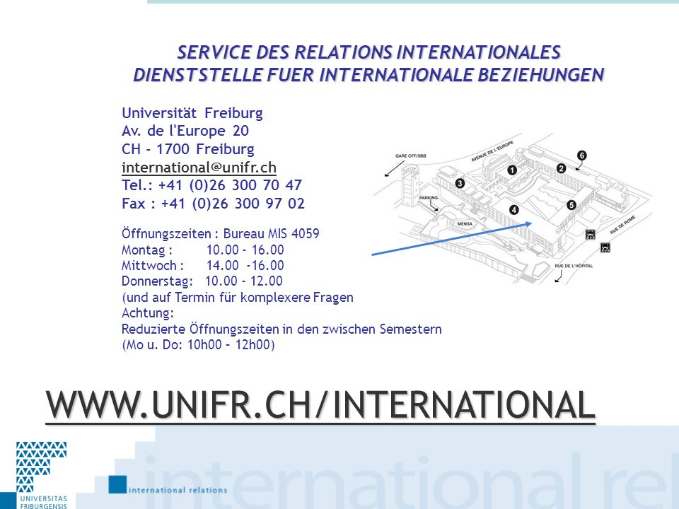 WWW.UNIFR.CH/INTERNATIONAL SERVICE DES RELATIONS INTERNATIONALES