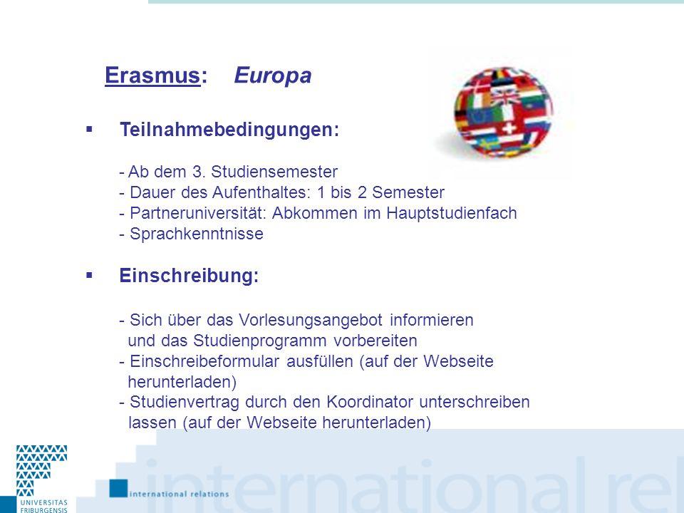 Erasmus: Europa Teilnahmebedingungen: Einschreibung: