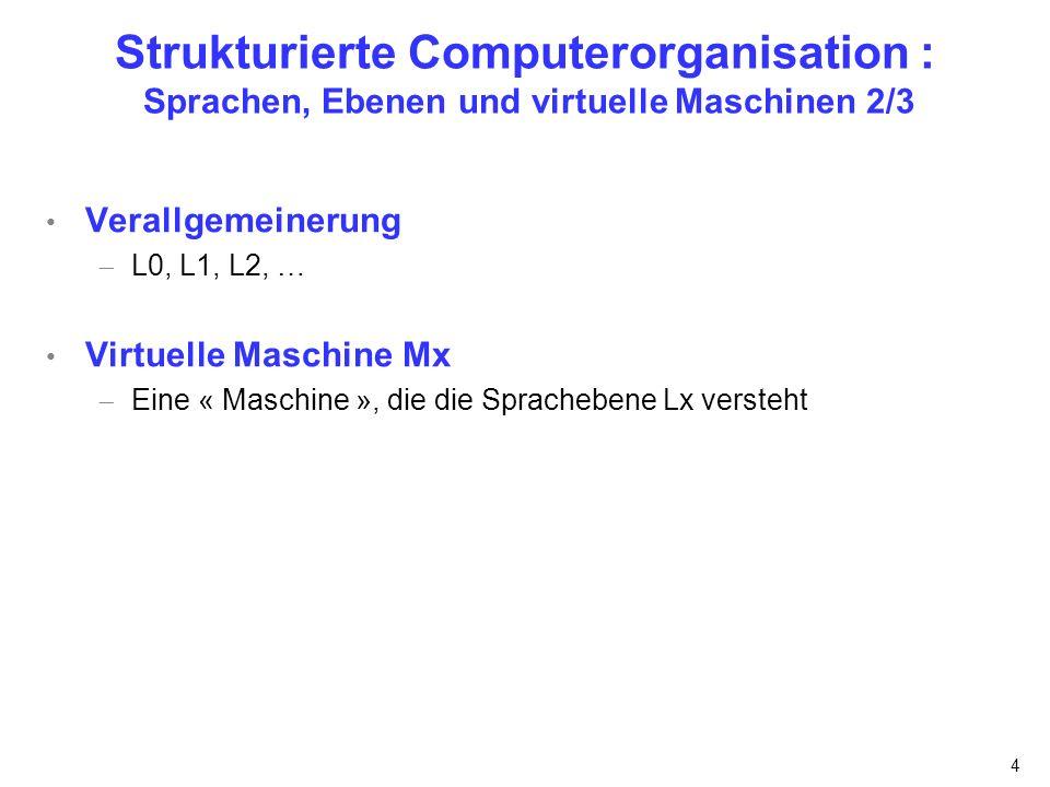 Strukturierte Computerorganisation : Sprachen, Ebenen und virtuelle Maschinen 2/3