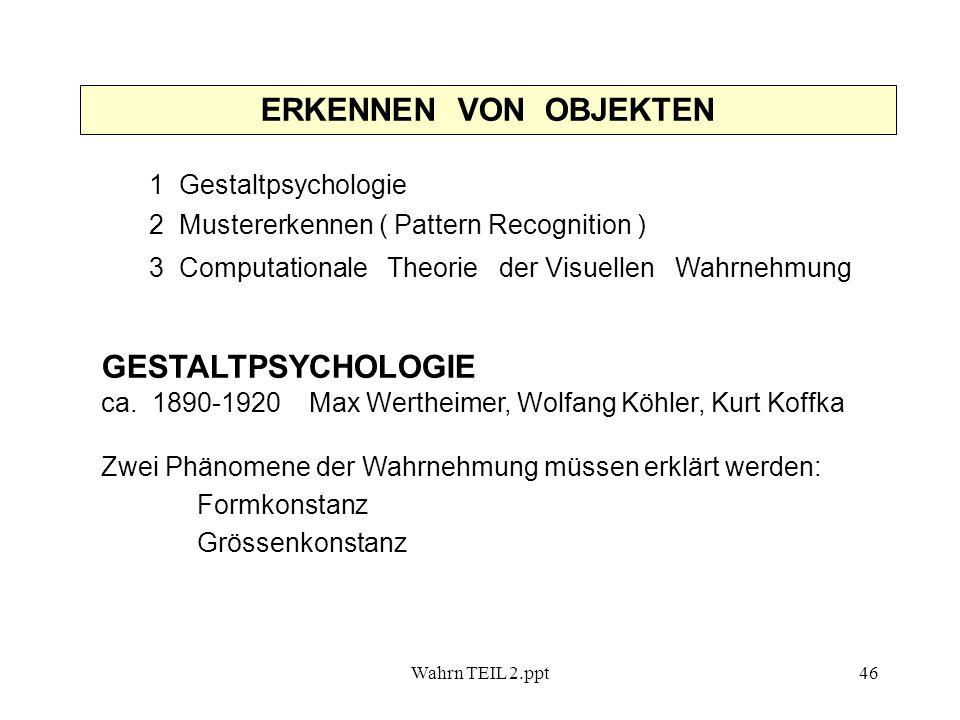 ERKENNEN VON OBJEKTEN GESTALTPSYCHOLOGIE 1 Gestaltpsychologie